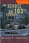 The School on 103rd Street: A Novel (Old School Books), Roland S. Jefferson, Ver