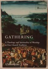 Gathering: A Theology & Spirituality of Worship in Free Church Tradition