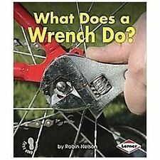 First Step Nonfiction - Tools at Work: What Does a Wrench Do? by Robin Nelson...