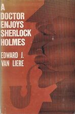 """A Doctor Enjoys SHERLOCK HOLMES"" (1959) by Edward J. Van Liere FIRST PRINTING"