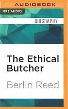 The Ethical Butcher : How to Eat Meat in a Responsible and Sustainable Way by...