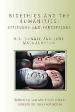 Bioethics and the Humanities: Attitudes and Perceptions (Biomedical Law & Ethics