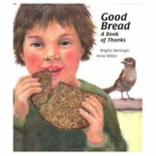 Good Bread: A Book of Thanks (Michael Neugebauer Books)