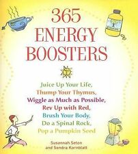 365 Energy Boosters: Juice Up Your Life, Thump Your Thymus, Wiggle as Much as P