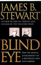 Blind Eye : The Terrifying Story of a Doctor Who Got Away with Murder by...