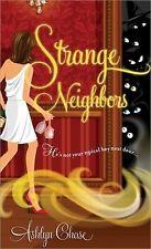 Ashlyn Chase - Strange Neighbors (2010) - Used - Mass Market (Paperback)