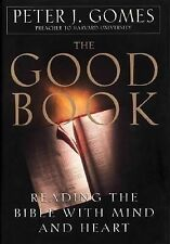 The Good Book: Reading the Bible With Mind and Heart Gomes, Peter J. Hardcover