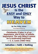 Jesus Christ Is the EASY and ONLY Way to Heaven : Salvation = Faith + Nothing...