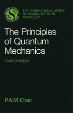 The Principles of Quantum Mechanics (International Series of Monographs on Physi