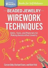 Storey Basics BEADED JEWELRY - WIREWORK TECHNIQUES - Skills, Tools, and Material