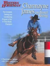 Charmayne James on Barrel Racing (Western Horseman Books), James, Charmayne, Goo