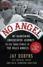 No Angel: My Harrowing Undercover Journey to the Inner Circle of the Hells Angel