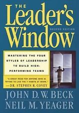 The Leader's Window, 2nd Edition: Mastering the Four Styles of Leadership to Bui