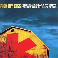 PICK MY KISS: BLUEGRASS RED...-PICK MY KISS: BLUEGRASS RED HOT CHILI PEPPECD NEW