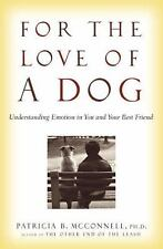 For the Love of a Dog: Understanding Emotion in You and Your Best Friend, Patric