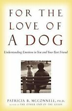 For the Love of a Dog: Understanding Emotion in You and Your Best Friend by McC