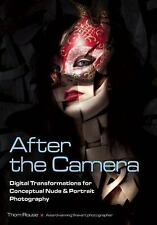 After the Camera : Digital Transformations for Conceptual Nude and Portrait...