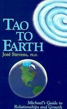 Tao to Earth: Michael's Guide to Relationships and Growth (Michael Speaks Book.