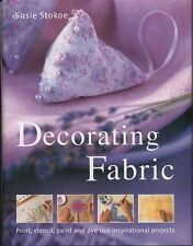 Decorating Fabric: Print, Stencil, Paint And Dye 100 Inspirational Pro-ExLibrary