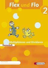 Flex und Flo 2. Themenheft. Multiplizieren und Dividieren ISBN 978-3-425-13222-8