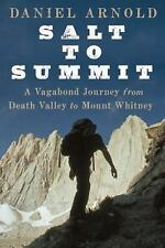 NEW - Salt to Summit: A Vagabond Journey from Death Valley to Mount Whitney