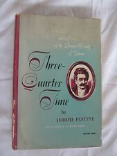 Three-Quarter Time by Jerome Pastene 1951 Hardcover W/DJ 1st Edition