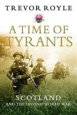 TIME OF TYRANTS, A: Scotland and the Second World War-ExLibrary