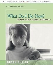 What Do I Do Now?: Talking About Teenage Pregnancy