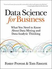 Data Science for Business : What You Need to Know about Data Mining and...