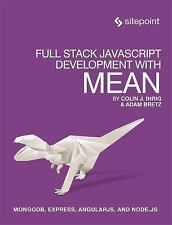 Full Stack JavaScript Development with MEAN by Colin J. Ihrig and Adam Bretz...