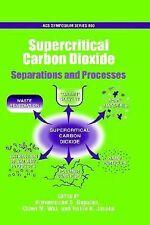 ACS Symposium Ser.: Supercritical Carbon Dioxide : Separations and Processes...