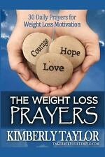 The Weight Loss Prayers: 30 Daily Prayers for Weight Loss Motivation by...