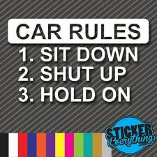 CAR RULES  VINYL STICKER DECAL EURO VW JDM CAR TRUCK HOLD ON SHUT UP SIT DOWN