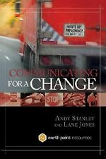 Communicating for a Change : Seven Keys to Irresistible Communication by Andy...