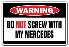 DO NOT SCREW WITH MY MERCEDES Warning Sign gift sports car speed