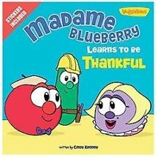 Madame Blueberry Learns to Be Thankful: Stickers Included! (Big Idea Books)
