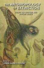 The Anthropology of Extinction : Essays on Culture and Species Death (2011,...