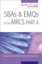 SBAs and EMQs for the MRCS Part A: A Bailey & Love Revision Guide, Vivian A Elwe