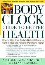 The Body Clock Guide to Better Health : How to Use Your Body's Natural Clock...