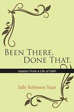 Been There. Done That. Lessons From A Life Of Faith, Yoast, Sally Robinson, Exce