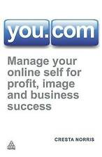 You.com: Manage Your Online Self for Profit, Image and Business Success, Norris,