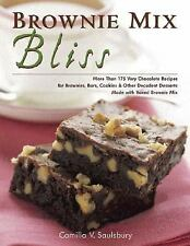 Brownie Mix Bliss : More Than 175 Very Chocolate Recipes for Brownies, Bars, Coo
