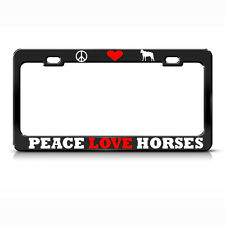 PEACE LOVE HORSES License Plate Frame Heavy Metal BLACK HORSE LOVER Tag Border