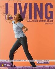 Living As a Young Woman of God : An 8-Week Curriculum for Middle School Girls...