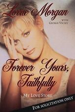 Forever Yours, Faithfully: My Love Story Lorrie Morgan, George Vecsey Hardcover