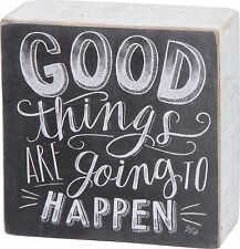"""GOOD THINGS ARE GOING TO HAPPEN Wooden Box Sign 4"""" x 4"""", Primitives by Kathy"""