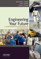 Engineering Your Future : A Comprehensive Introduction to Engineering by...