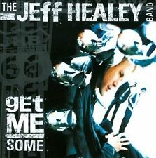 JEFF HEALEY BAND,THE-GET ME SOME CD NEW
