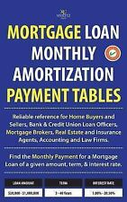 Mortgage Loan Monthly Amortization Payment Tables : Easy to Use Reference for...