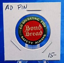 Bond Bread Co-Operating For Safety Always Advertisement Pin Pinback Button 1""